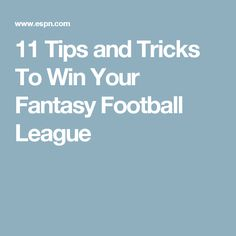 11 Tips and Tricks To Win Your Fantasy Football League