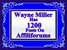 Personal Post Count Milestones ~ Wayne Miller Has 1,200 Posts On Affiliforums ~