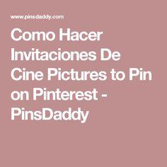 Como Hacer Invitaciones De Cine Pictures to Pin on Pinterest - PinsDaddy