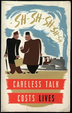 WWII poster about careless talk.  Don't talk about which regiment you're in, which ship you're on, or when it's leaving.  You never know who's listening!