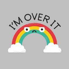 """I'm Over It"" Rainbow,. Artwork by David Olenick (http://davidolenick.com/)"