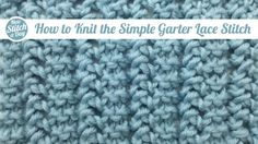 How to Knit the Simple Garter Lace Stitch.  Reversible and great for blankets.
