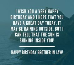 Wishing Brother In Law A Happy Birthday Birthday Brother In Law, Brother Birthday Quotes, Brother Quotes, Happy Birthday Quotes, Husband Quotes, Birthday Wishes, Raining Outside, Very Happy Birthday, I Can Tell
