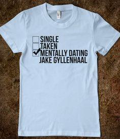 Mentally Dating Jake Gyllenhaal shirt