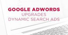 Google Updates AdWords https://seo-hacker.com/google-adwords-upgrades-dynamic-search-ads/?utm_campaign=crowdfire&utm_content=crowdfire&utm_medium=social&utm_source=pinterest