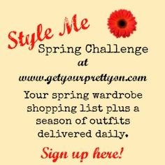 Personal shopping and virtual styling for spring for just $10!  Style Me Spring Challenge at Get Your Pretty On.  http://getyourprettyon.com/daily-style-diary-entry-ten/