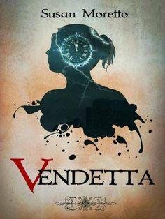 TITOLO: Vendetta   AUTORE:  Susan Moretto   GENERE:  urban fantasy, time travel   EDITORE:  self publishing   FORMATO:  ebook – pross...