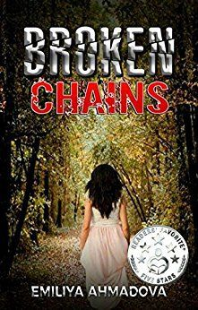 Readers Want To Discover A New Author? Broken Chains By Author Emiliya Ahmadova Might Be For You! Give It A Try!  A Little Note From The Author: I wrote Broken Chains in order to inspire and give hope to every victim of abuse or a struggling soul. I would be honored if you agree to review my novel after reading it at  As a moving piece of motivational fiction at the heart of Broken Chains by Emiliya Ahmadova lies the core inspirational issue: How can one best live with a deep sense of inner…