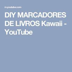 DIY MARCADORES DE LIVROS Kawaii - YouTube