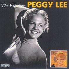 Peggy Lee My Mom's fav.