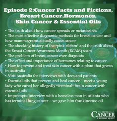 """Here is what we coverin Episode 2 entitled """"Cancer Facts and Fictions, Breast Cancer,Hormones, Skin Cancer & Essential Oils"""" in The Truth About Cancer: A Global Quest docu-series.  Join more than half a million others who have already watched the series.  Click on the image now and watch the entire series for free! Episode 2 will be available on April 13th  9:00PM EST. Don't miss it!"""