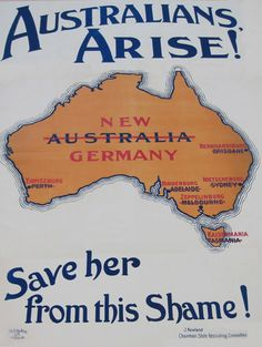 World War II propaganda posters World War One, First World, Ww1 Propaganda Posters, German Names, Tutorial Class, Australia Map, Anzac Day, Germany, Brisbane