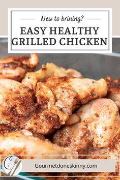 The secret to this easy perfectly moist and delicious healthy grilled chicken recipe is in the brine. No need to marinade! You won't believe how simple this healthy grilled chicken recipe is! Just brine, sprinkle with seasoning and grill! Don't be scared away by brining, there's nothing to it! You can use this recipe for grilled chicken thighs or breasts! Healthy Grilling, Grilling Recipes, Lunch Recipes, Meat Recipes, Gourmet Recipes, Drink Recipes, Yummy Recipes, Dinner Recipes, Healthy Grilled Chicken Recipes