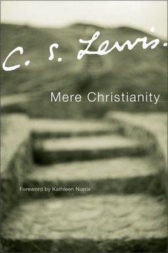 Mere Christianity.  'To what will you look for help if you will not look to that which is stronger than yourself?'