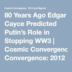 years edgar cayce predicted putins role stopping