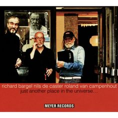 Roland Van Campenhout/Nils De Caster/Richard Bargel - Just Another Place in the Universe (CD)
