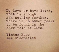 victor hugo.  to be loved