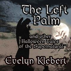 Released as an audio book narrated by me in 2016. Available at Amazon, Audible.Com, and ITunes. https://www.amazon.com/Left-Palm-Other-Halloween-Supernatural-ebook/dp/B002MKN46S