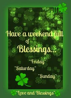 Have a very blessed Irish Green weekend!