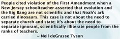 """It is not about separation of church and state, it is about separation of ignorant, scientifically illiterate people from the ranks of teachers.  Stop trying to convince children of lies.  There is no god.  There was no """"creation"""" of the world."""