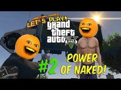 Annoying Orange Plays - GTA V: Power of Naked #2 - YouTube