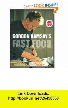 Gordon Ramsays Fast Food (9781554700646) Gordon Ramsay , ISBN-10: 1554700647  , ISBN-13: 978-1554700646 ,  , tutorials , pdf , ebook , torrent , downloads , rapidshare , filesonic , hotfile , megaupload , fileserve
