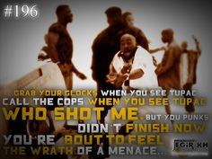 2pac Quotes & Sayings (JEGiR KH Design) 196- Grab your glocks when you see Tupac Call the cops when you see Tupac Who shot me, but you punks didn't finish Now you're 'bout to feel the wrath of a menace...
