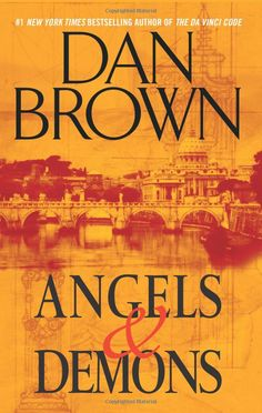 Angels & Demons by Dan Brown: Underrated book...I liked it a lot more than  The Da Vinci Code, which itself wasn't too shabby!