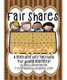 """""""Fair Shares"""" : A Mini-Unit on Fractions (from First Grade Wow)"""