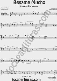 Bésame Mucho Partitura de Saxofón Alto y Sax Barítono Sheet Music for Alto and Baritone Saxophone Music Scores