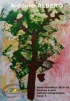 A come albero 4 anni  Attraverso il metodo laboratoriale, ricerca, sperimentazione sul tema dell'albero
