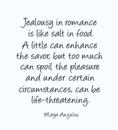 """Couple Quotes : Couple Quotes : Jealousy Quotes: """"Jealousy in romance is like salt in food. A little can enhance the savor, but t. - The Love Quotes Great Quotes, Quotes To Live By, Inspirational Quotes, Motivational Quotes, Othello Quotes, Book Quotes, Me Quotes, Girly Quotes, Qoutes"""