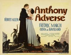 Anthony Adverse (1936) starring Fredric March, Olivia de Havilland and Anita Louise
