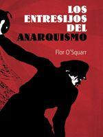 melusina :: Los entresijos del anarquismo :: Flor O'Squarr
