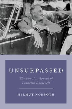 Buy Unsurpassed: The Popular Appeal of Franklin Roosevelt by Helmut Norpoth and Read this Book on Kobo's Free Apps. Discover Kobo's Vast Collection of Ebooks and Audiobooks Today - Over 4 Million Titles! Franklin Roosevelt, Audiobooks, Ebooks, Popular, Reading, Free Apps, Products, Collection, Popular Pins