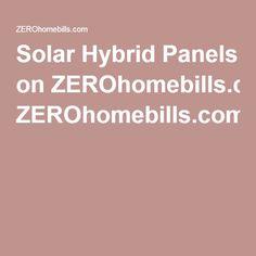 Solar Hybrid Panels on ZEROhomebills.com