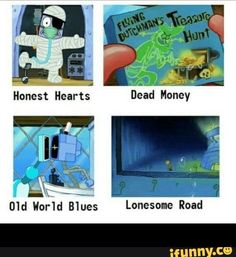 Honest Hearts World Blues Lonesome Road - - iFunny :) Fallout Funny, Fallout 2, Fallout New Vegas, Funny Car Memes, Really Funny Memes, Funny Stuff, Music Humor, Music Memes, Video Game Logic