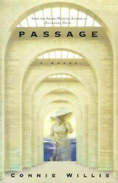 Passage by Connie Willis is the electrifying story of a psychologist who has devoted her life to tracking death. But when she volunteers for a research project that simulates the near-death experience, she will either solve life's greatest mystery -- or fall victim to its greatest terror. #books #reading