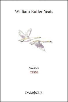 SWANS – CIGNI William Butler Yeats  In copertina: illustrazione di Margarita Fjodorova @margaritafjodor   @damo