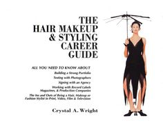 The first written roadmap to the business of making it as a professional makeup artist, hair stylist or fashion stylist.