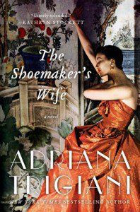 """Read """"The Shoemaker's Wife A Novel"""" by Adriana Trigiani available from Rakuten Kobo. Beloved New York Times bestselling author Adriana Trigiani returns with the most epic and ambitious novel of her career—. I Love Books, Great Books, New Books, Books To Read, Adriana Trigiani, Little Dorrit, Thing 1, Historical Fiction, Historical Romance"""