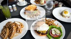 Ultimate Guide to Best Brunches in Austin & enter to win a $50 GC to TRACE at the W Hotel