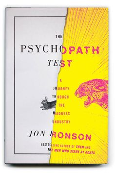 'The Psychopath Test: A Journey Through the Madness Industry' written by Jon Ronson, cover by Matt Dorfman