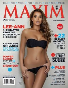 """Maxim South Africa debuts this month by introducing model Lee-Ann Liebenberg. Whoever said """"you save the best for last"""" was completely inaccurate. Maxim Magazine, Starting From The Bottom, Lee Ann, African Models, Cold Cream, E Type, Cover Model, The Way You Are, Media Design"""