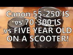 Five Year Old Vs 55-250 Vs 70-300 Canon Budget IS Zoom Lens Test Comparison