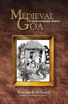 A historian's 1979 work... now back in print! Authored by Teotonio  R de Souza, published by Goa, 1556