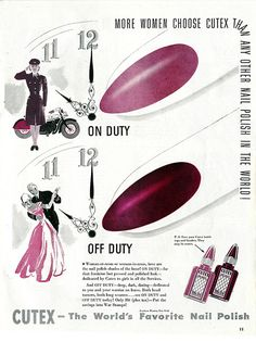 """""""Women at-arms or women-in-arms, here are the nail polish shades of the hour! ON DUTY - for that feminine but pressed and polished look - dedicated by Cutex to girls in all the Services. And OFF DUTY - deep, dark, daring - dedicated to you and your warrior on leave. Both head turners, both long wearers...Only 10 cents (plus tax) - Put the savings into War Stamps! - P.S. Save your Cutex bottle tops and brushes. They may be scarce."""" ~ WWII era ad for Cutex Nail Polish, 1943."""