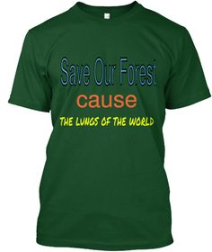 Save Our Forest Cause The Lungs Of The World Deep Forest T-Shirt Front