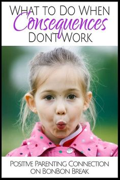 What to Do When Consequences Don't Work - Parenting Advice - These positive parenting tips are great to help you through those MOST frustrating moments.