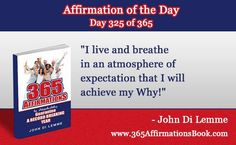 "Enjoy Today's Affirmation of the Day for November 21, 2017...Day *325* of the Year..""I Live and Breathe in an Atmosphere of Expectation That I Will Achieve My Why!"" Say it Out Loud NOW!"